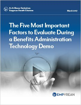 Five Most Important Factors to Evaluate During a Benefits Administration Technology Demo